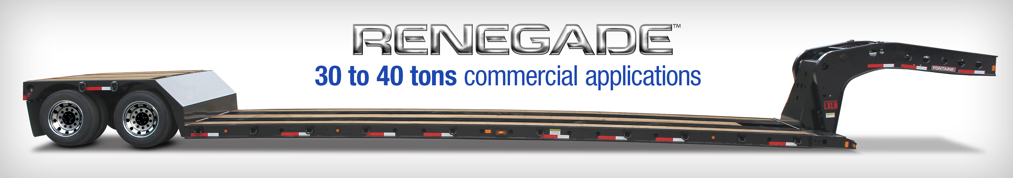 Fontaine Heavy-Haul Renegade Trailers for the commercial trailer industry